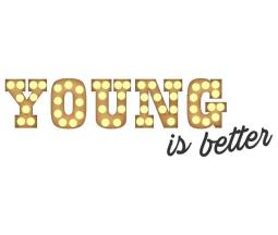 Young is better